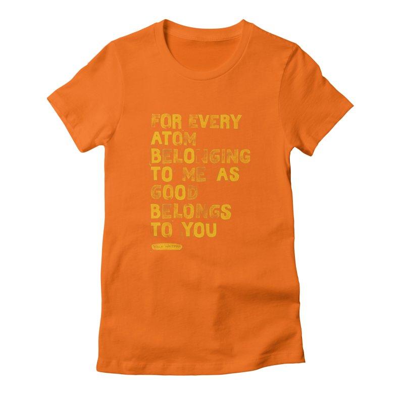For Every Atom Belonging To Me As Good Women's T-Shirt by Shop Class
