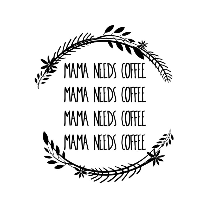41d173efccb1 shopgeenuhnicole mama-needs-coffee womens t-shirt