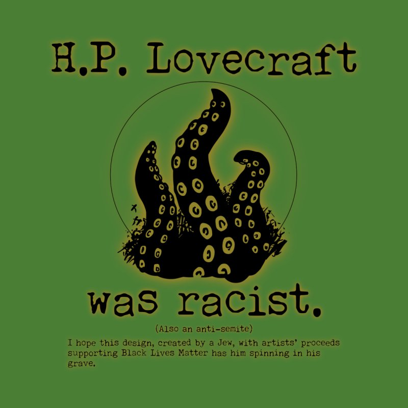H.P. Lovecraft was racist. Men's T-Shirt by Judd's Shop