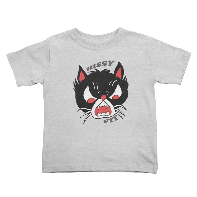 HISSY FIT Kids Toddler T-Shirt by shortandsharp's Artist Shop