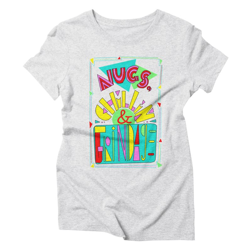 nugs, chillin and grindage Women's Triblend T-shirt by shortandsharp's Artist Shop