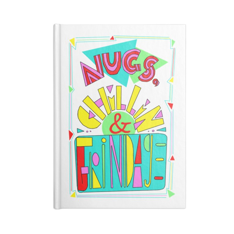 nugs, chillin and grindage Accessories Notebook by shortandsharp's Artist Shop