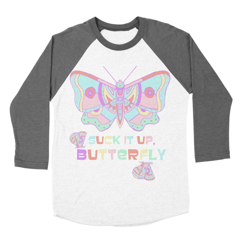 suck it up, butterfly Women's Baseball Triblend T-Shirt by shortandsharp's Artist Shop