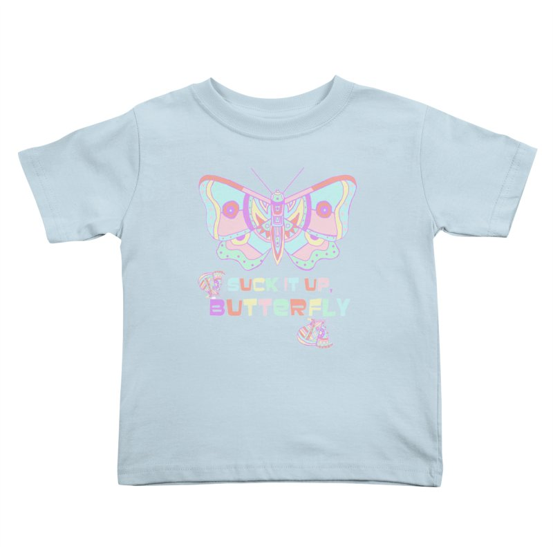 suck it up, butterfly Kids Toddler T-Shirt by shortandsharp's Artist Shop