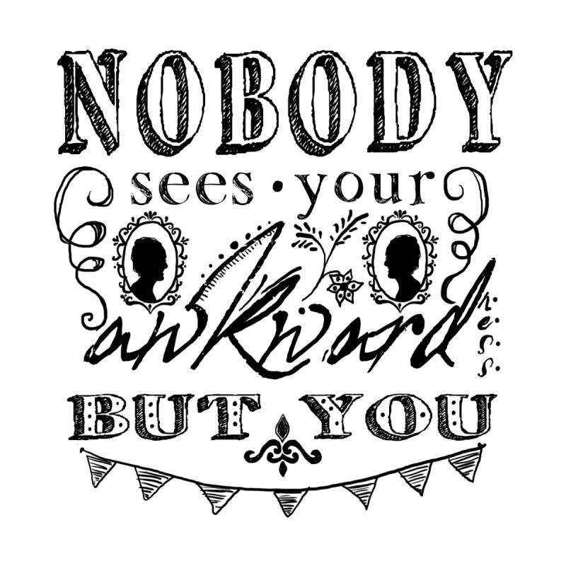 Nobody Sees Kids T-Shirt by shouty words's Artist Shop