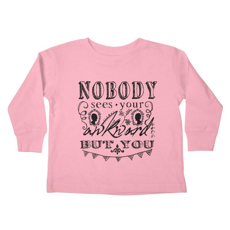 Nobody Sees Kids Toddler Longsleeve T-Shirt by shouty words's Artist Shop