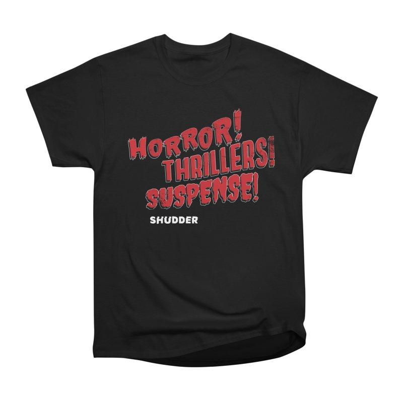 Horror! Thrillers! Suspense! Women's Heavyweight Unisex T-Shirt by shudder's Artist Shop