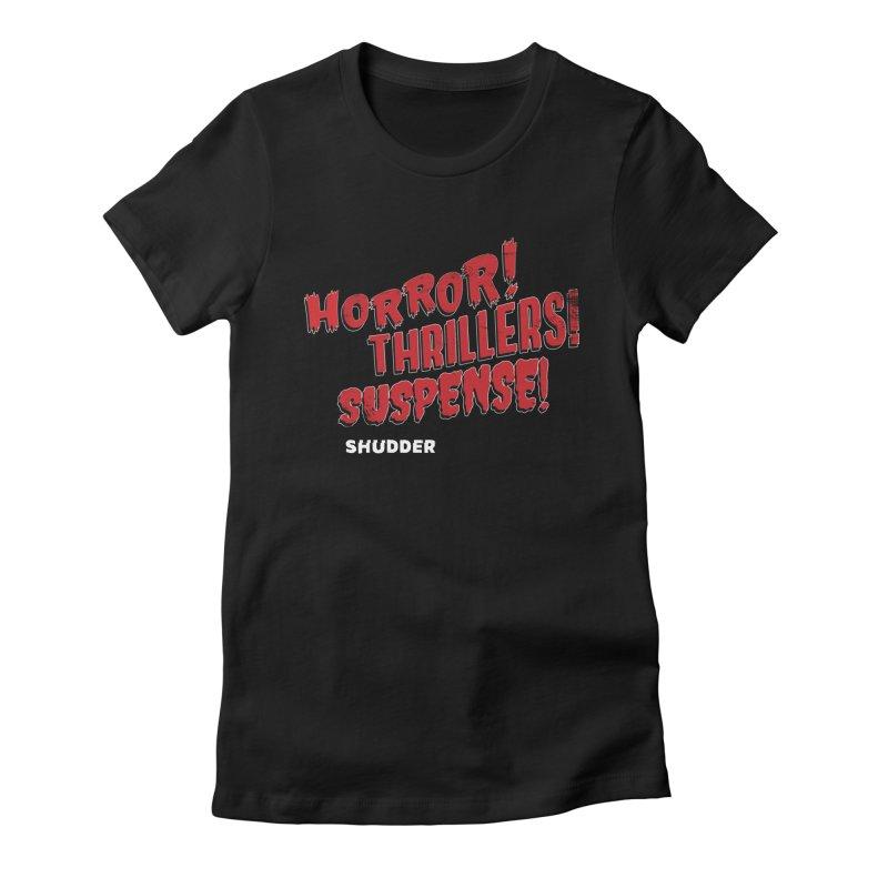 Horror! Thrillers! Suspense! Women's Fitted T-Shirt by shudder's Artist Shop