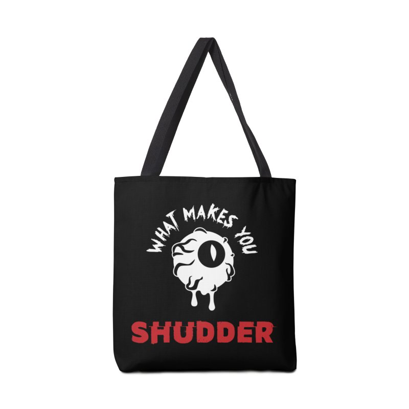 What Makes You Shudder Accessories Bag by shudder's Artist Shop