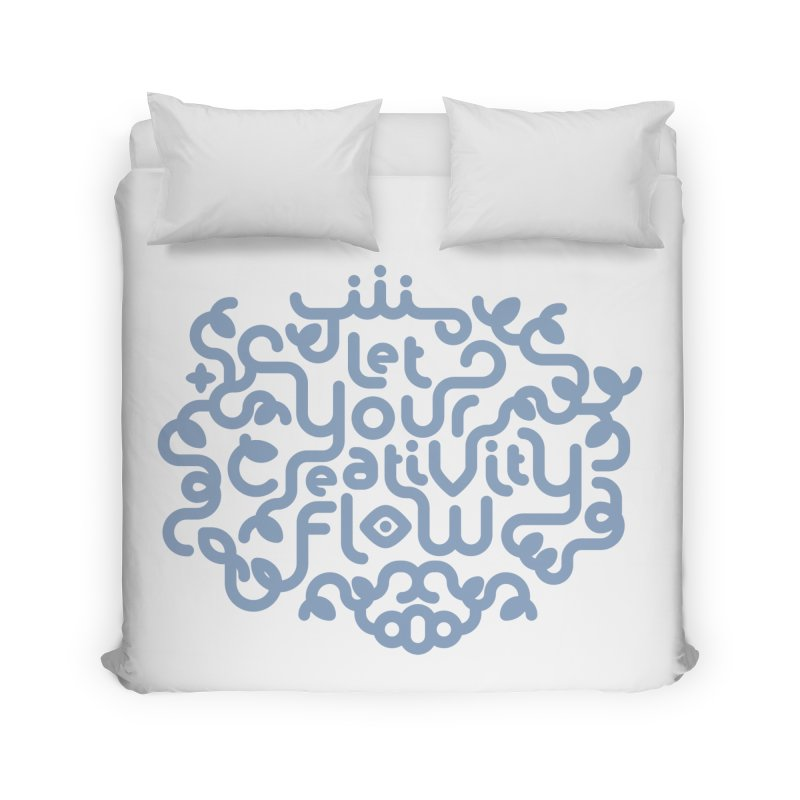 Let Your Creativity Flow Home Duvet by Sidewise Clothing & Design