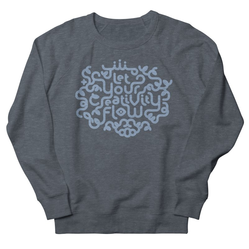Let Your Creativity Flow Men's French Terry Sweatshirt by Sidewise Clothing & Design