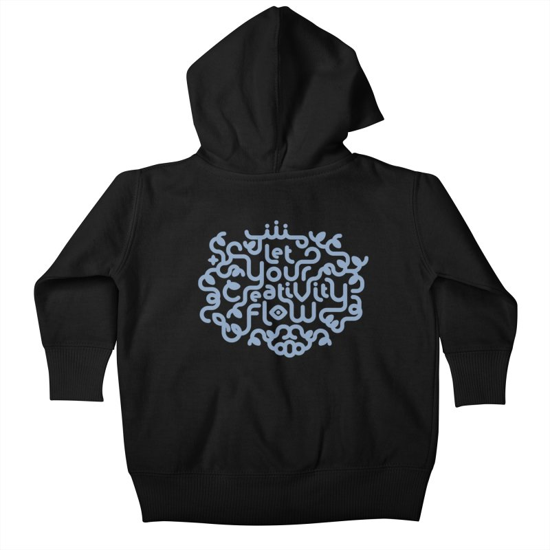 Let Your Creativity Flow Kids Baby Zip-Up Hoody by Sidewise Clothing & Design