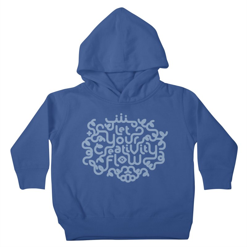 Let Your Creativity Flow Kids Toddler Pullover Hoody by Sidewise Clothing & Design