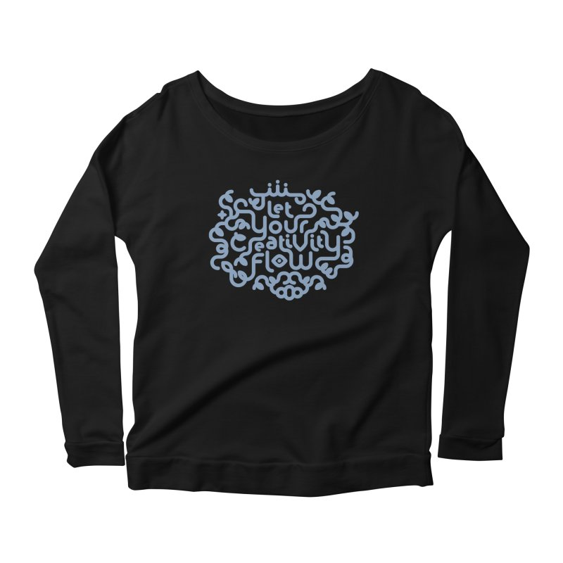 Let Your Creativity Flow Women's Scoop Neck Longsleeve T-Shirt by Sidewise Clothing & Design