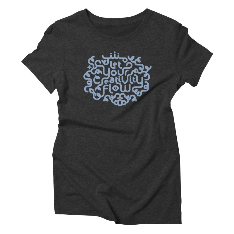 Let Your Creativity Flow Women's T-Shirt by Sidewise Clothing & Design