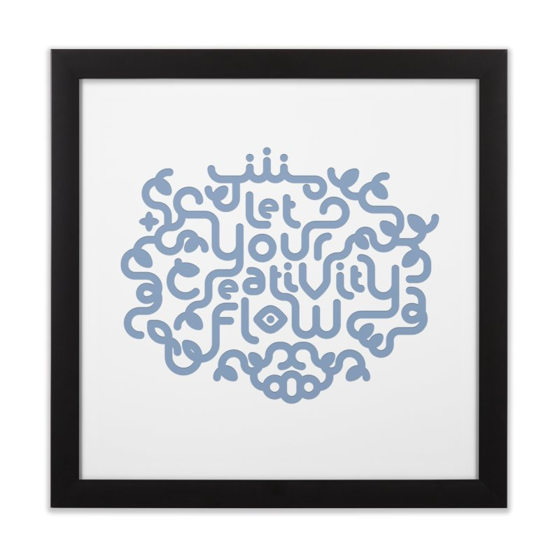 Let Your Creativity Flow Home Framed Fine Art Print by Sidewise Clothing & Design