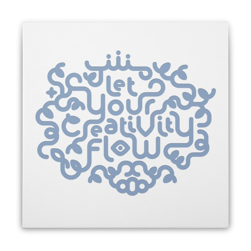 Let Your Creativity Flow Home Stretched Canvas by Sidewise Clothing & Design