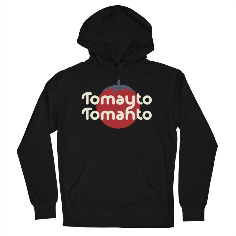 Tomayto Tomahto Women's French Terry Pullover Hoody by Sidewise Clothing & Design