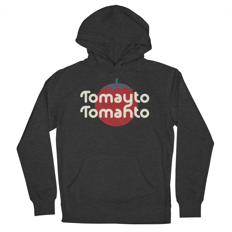 Tomayto Tomahto Men's French Terry Pullover Hoody by Sidewise Clothing & Design