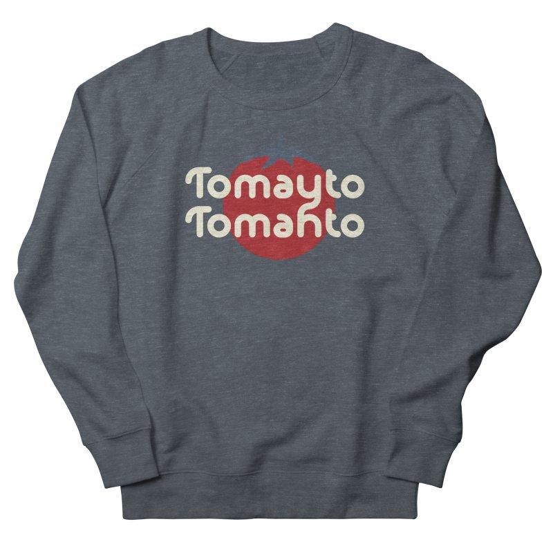 Tomayto Tomahto Women's Sweatshirt by Sidewise Clothing & Design