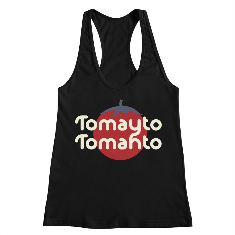 Tomayto Tomahto Women's Racerback Tank by Sidewise Clothing & Design