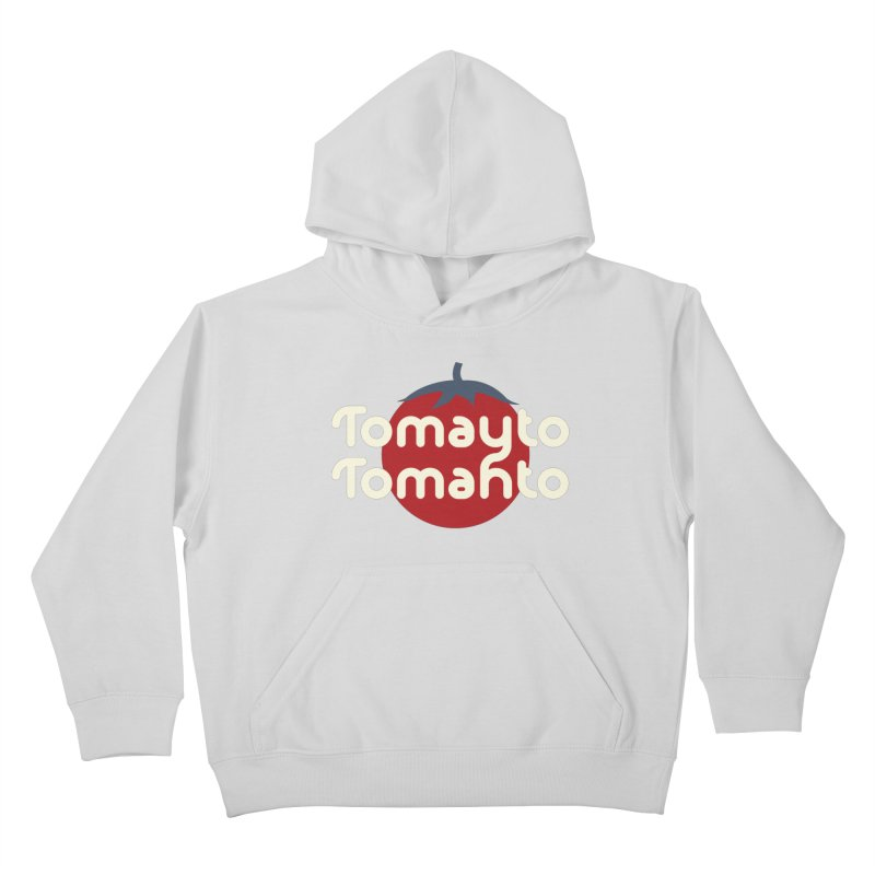 Tomayto Tomahto Kids Pullover Hoody by Sidewise Clothing & Design