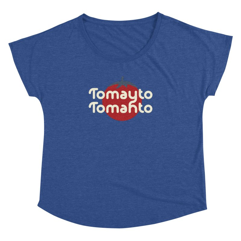 Tomayto Tomahto Women's Dolman Scoop Neck by Sidewise Clothing & Design