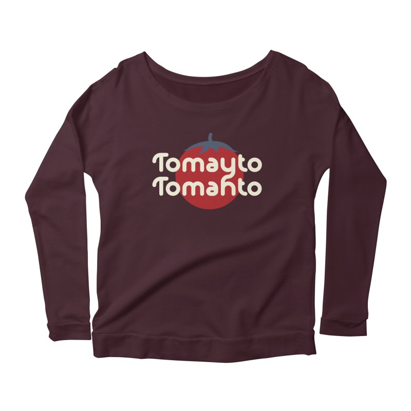 Tomayto Tomahto Women's Scoop Neck Longsleeve T-Shirt by Sidewise Clothing & Design