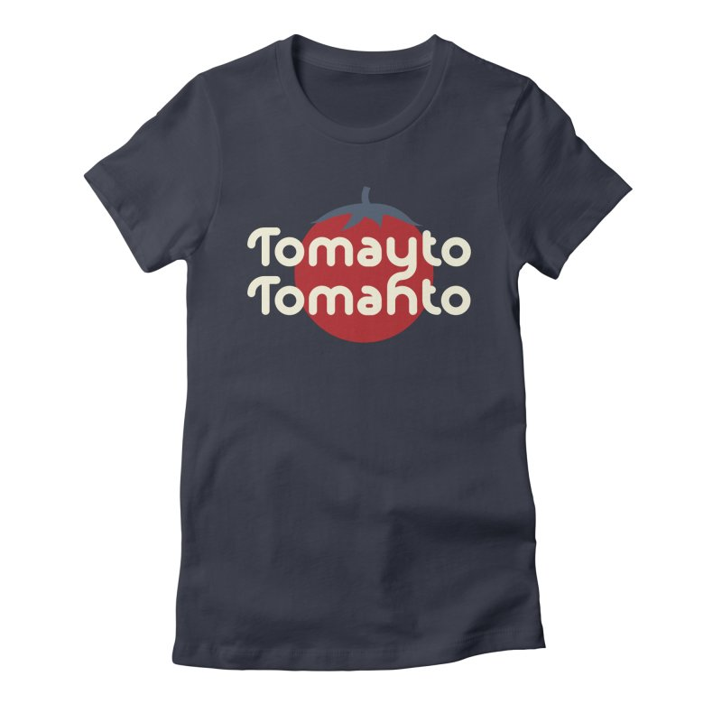 Tomayto Tomahto Women's Fitted T-Shirt by Sidewise Clothing & Design