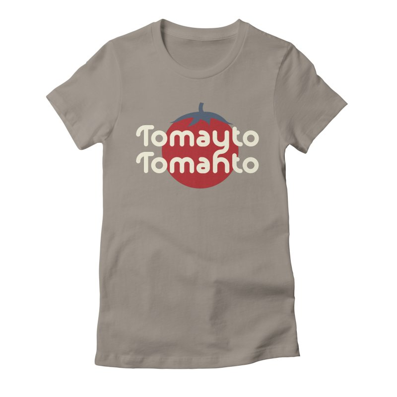 Tomayto Tomahto in Women's Fitted T-Shirt Warm Grey by Sidewise Clothing & Design