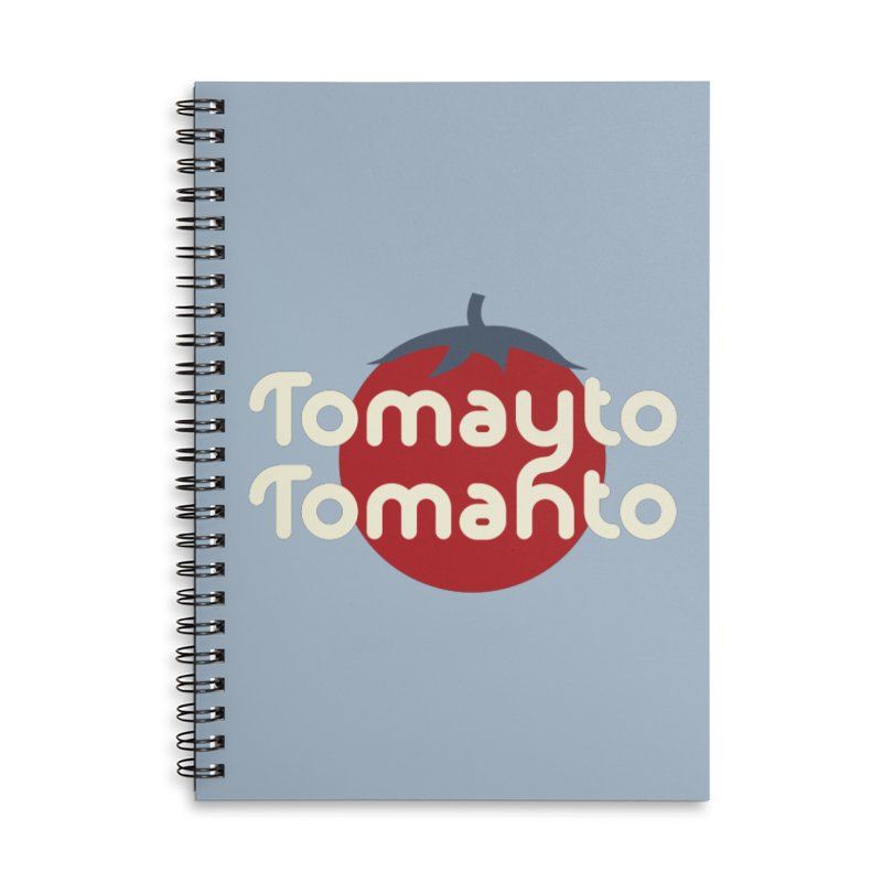 Tomayto Tomahto Accessories Lined Spiral Notebook by Sidewise Clothing & Design