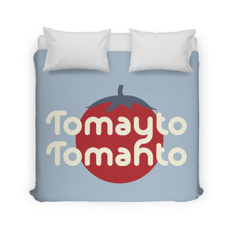 Tomayto Tomahto Home Duvet by Sidewise Clothing & Design