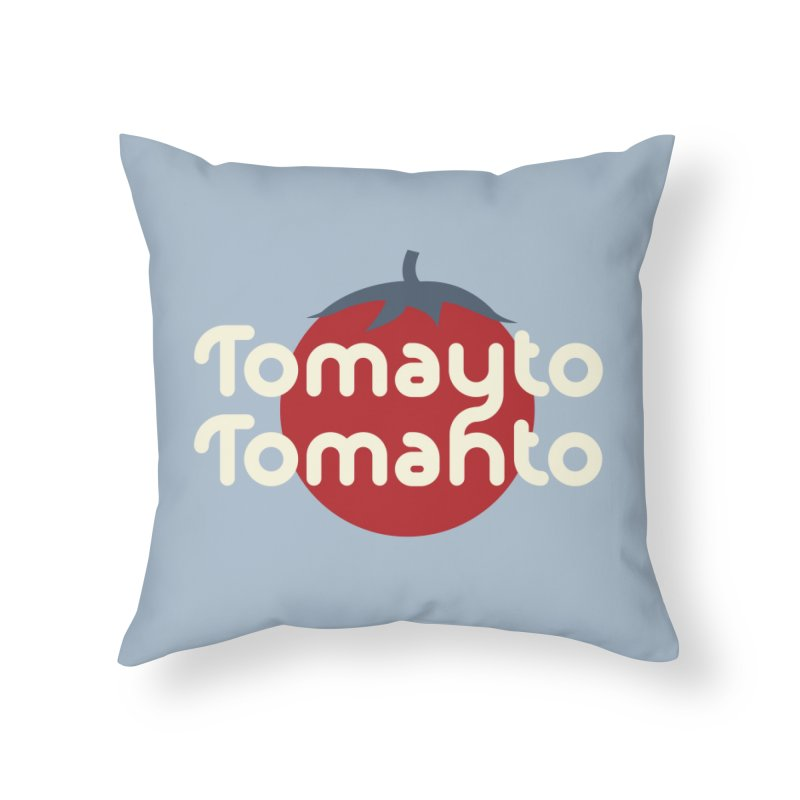 Tomayto Tomahto Home Throw Pillow by Sidewise Clothing & Design
