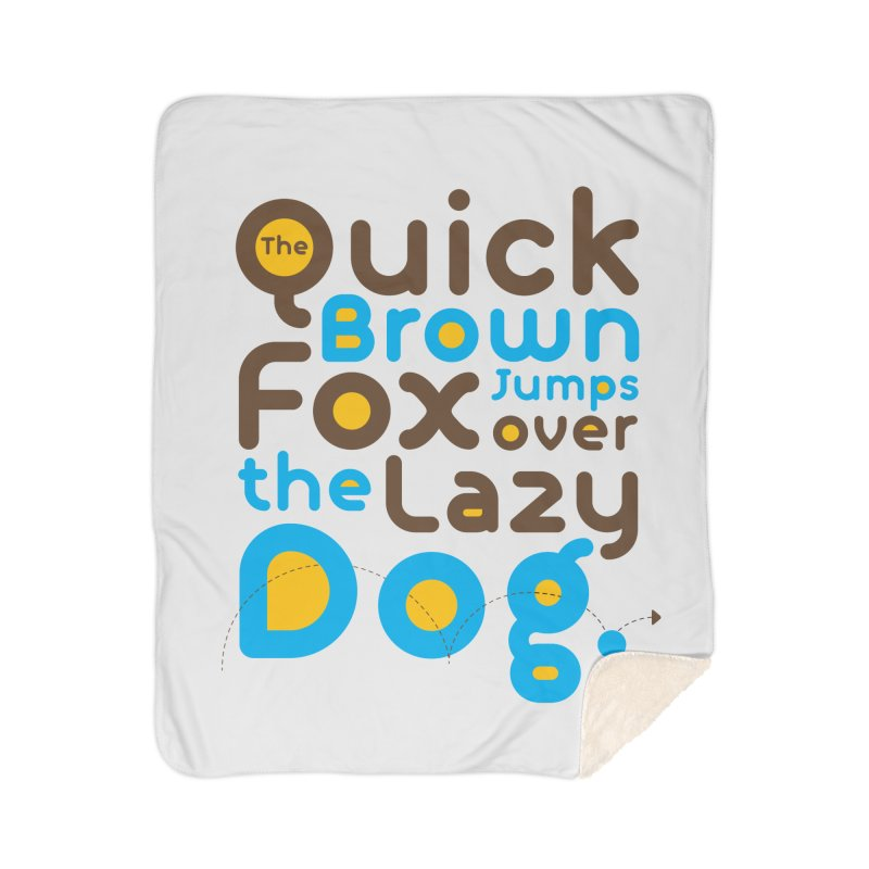 The Quick Brown Fox Jumps over the Lazy Dog Home Sherpa Blanket Blanket by Sidewise Clothing & Design