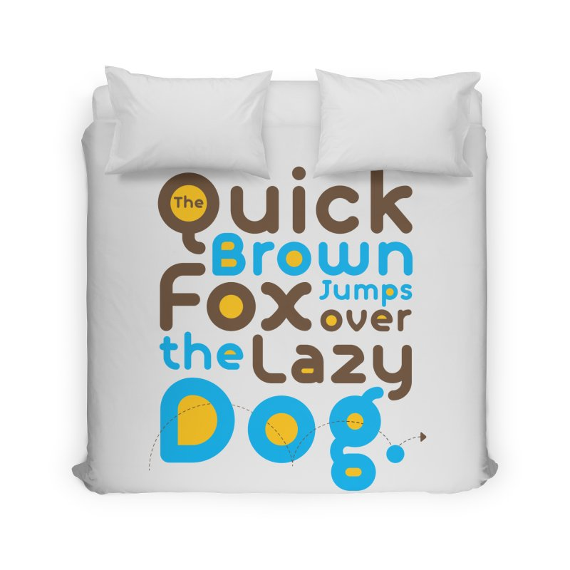 The Quick Brown Fox Jumps over the Lazy Dog Home Duvet by Sidewise Clothing & Design