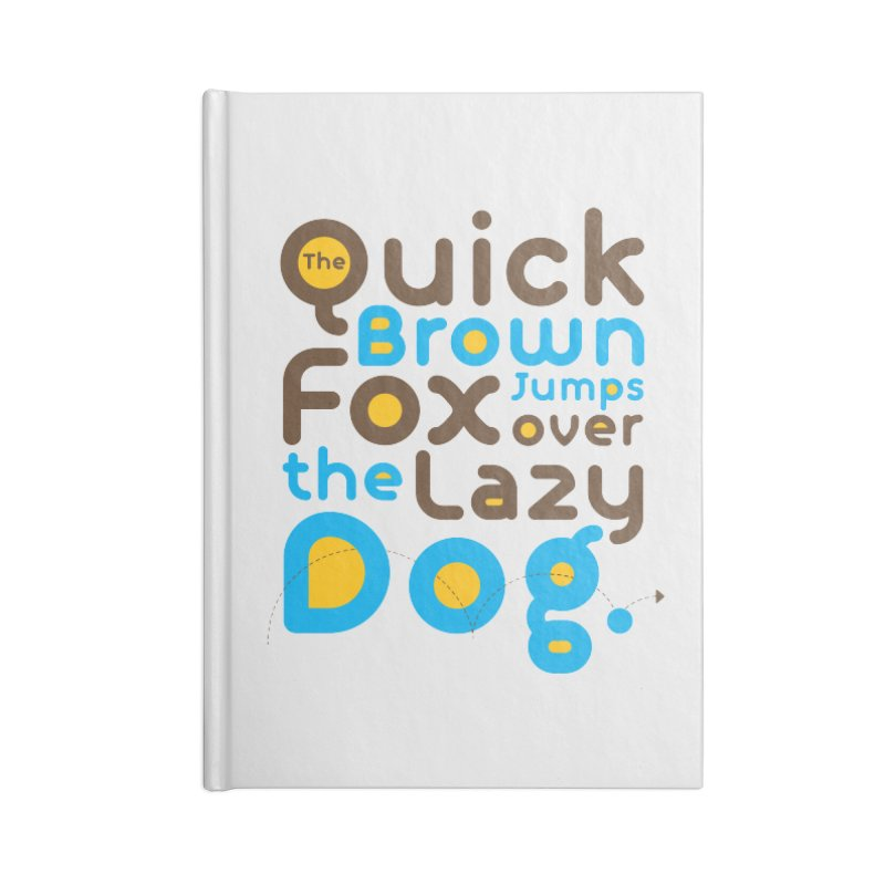 The Quick Brown Fox Jumps over the Lazy Dog Accessories Notebook by Sidewise Clothing & Design