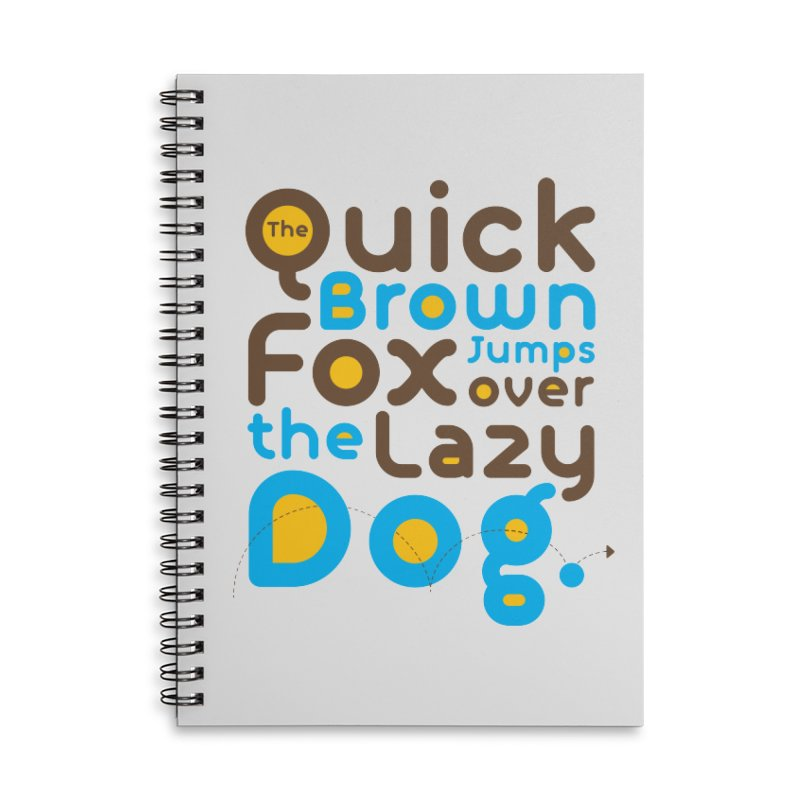 The Quick Brown Fox Jumps over the Lazy Dog Accessories Lined Spiral Notebook by Sidewise Clothing & Design