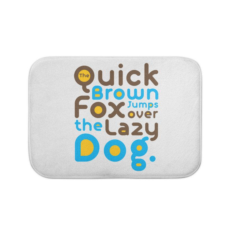 The Quick Brown Fox Jumps over the Lazy Dog Home Bath Mat by Sidewise Clothing & Design
