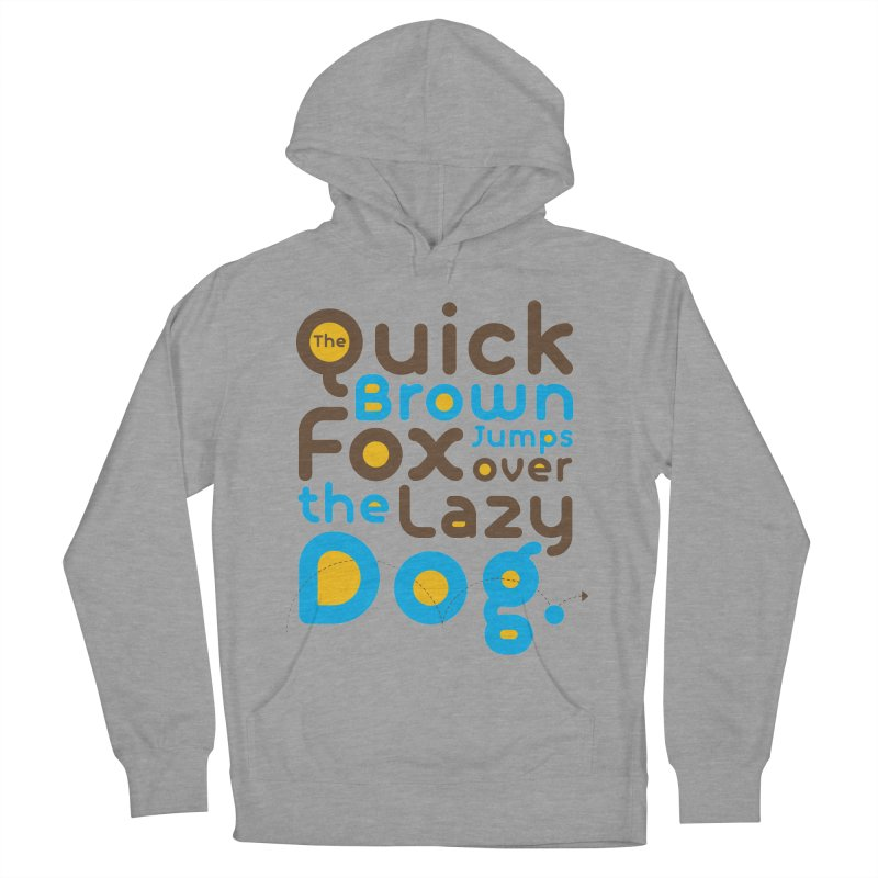 The Quick Brown Fox Jumps over the Lazy Dog Women's French Terry Pullover Hoody by Sidewise Clothing & Design