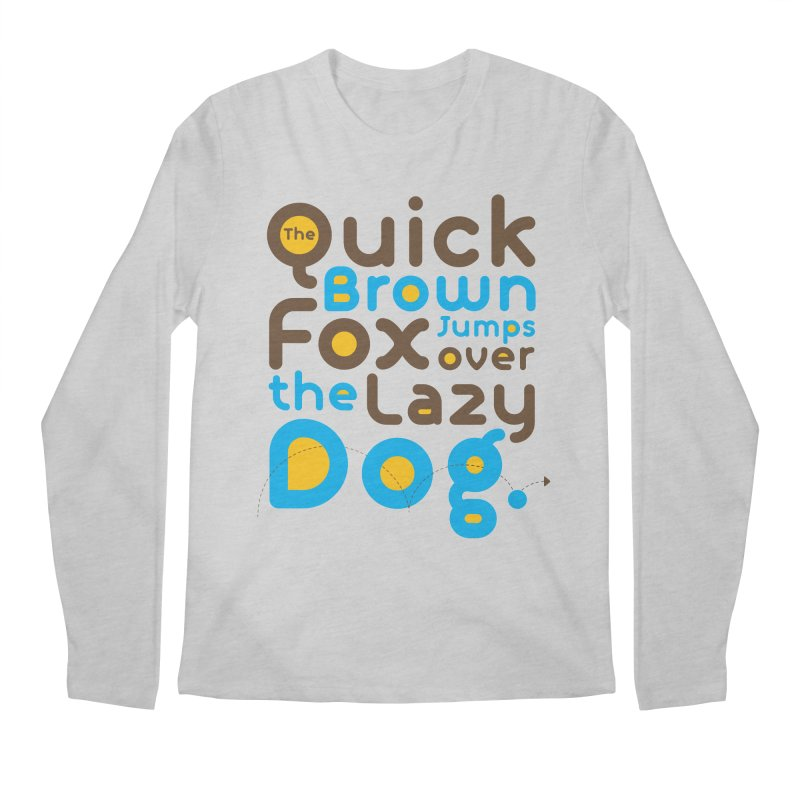 The Quick Brown Fox Jumps over the Lazy Dog Men's Longsleeve T-Shirt by Sidewise Clothing & Design