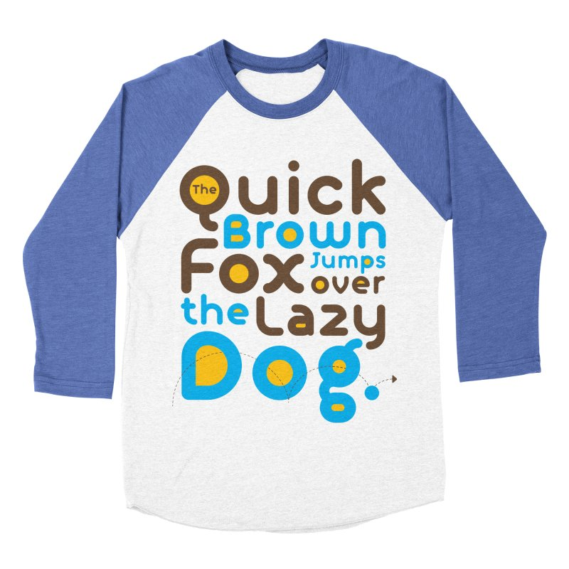 The Quick Brown Fox Jumps over the Lazy Dog Women's Baseball Triblend Longsleeve T-Shirt by Sidewise Clothing & Design