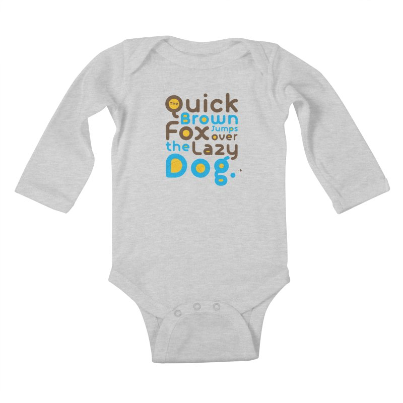 The Quick Brown Fox Jumps over the Lazy Dog Kids Baby Longsleeve Bodysuit by Sidewise Clothing & Design