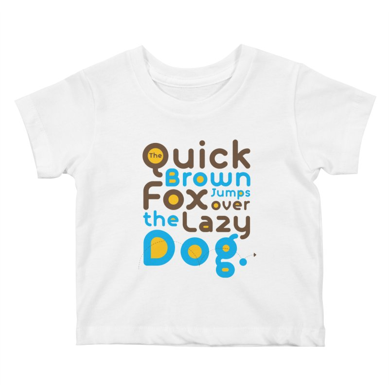 The Quick Brown Fox Jumps over the Lazy Dog Kids Baby T-Shirt by Sidewise Clothing & Design