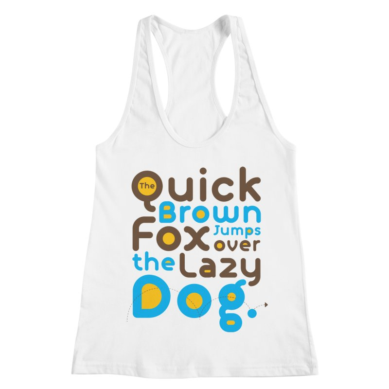 The Quick Brown Fox Jumps over the Lazy Dog Women's Racerback Tank by Sidewise Clothing & Design