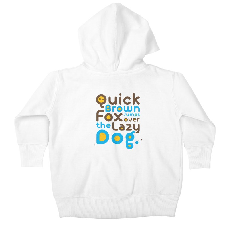 The Quick Brown Fox Jumps over the Lazy Dog Kids Baby Zip-Up Hoody by Sidewise Clothing & Design