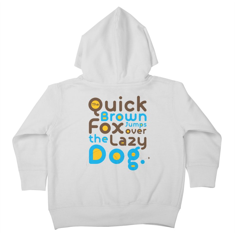 The Quick Brown Fox Jumps over the Lazy Dog Kids Toddler Zip-Up Hoody by Sidewise Clothing & Design
