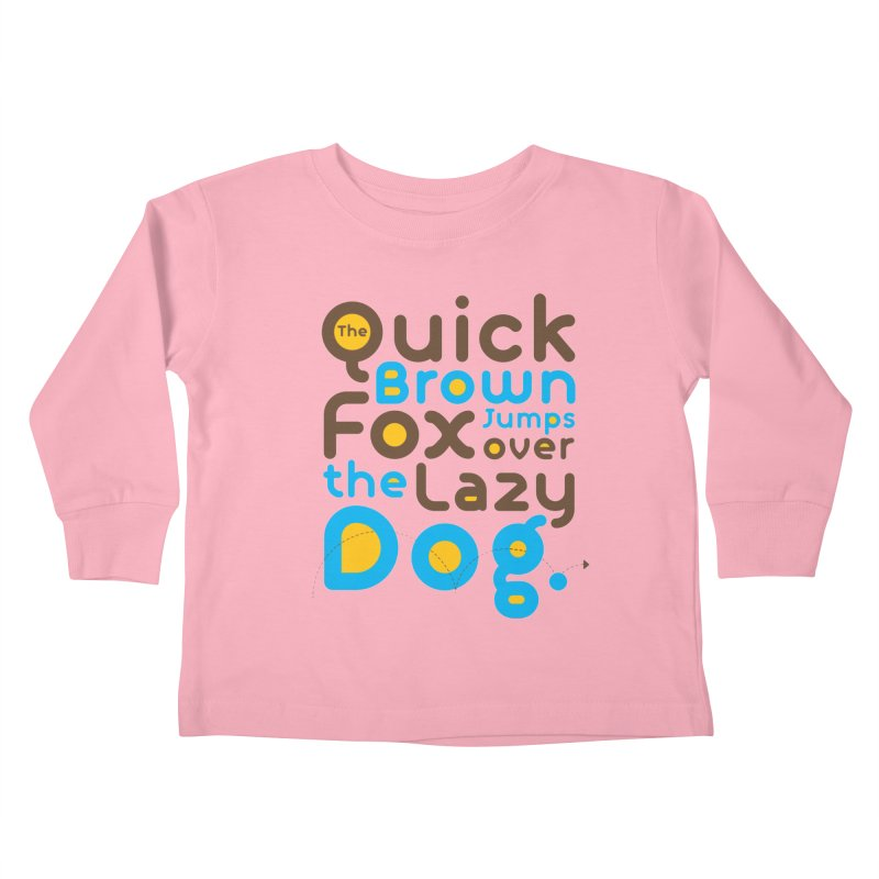 The Quick Brown Fox Jumps over the Lazy Dog Kids Toddler Longsleeve T-Shirt by Sidewise Clothing & Design