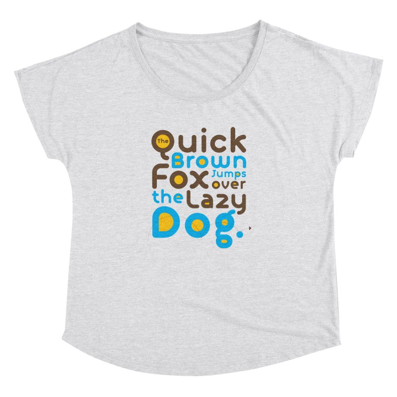 The Quick Brown Fox Jumps over the Lazy Dog Women's Dolman Scoop Neck by Sidewise Clothing & Design