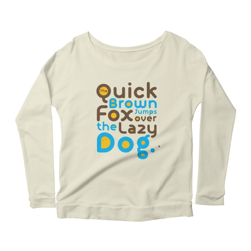The Quick Brown Fox Jumps over the Lazy Dog Women's Scoop Neck Longsleeve T-Shirt by Sidewise Clothing & Design