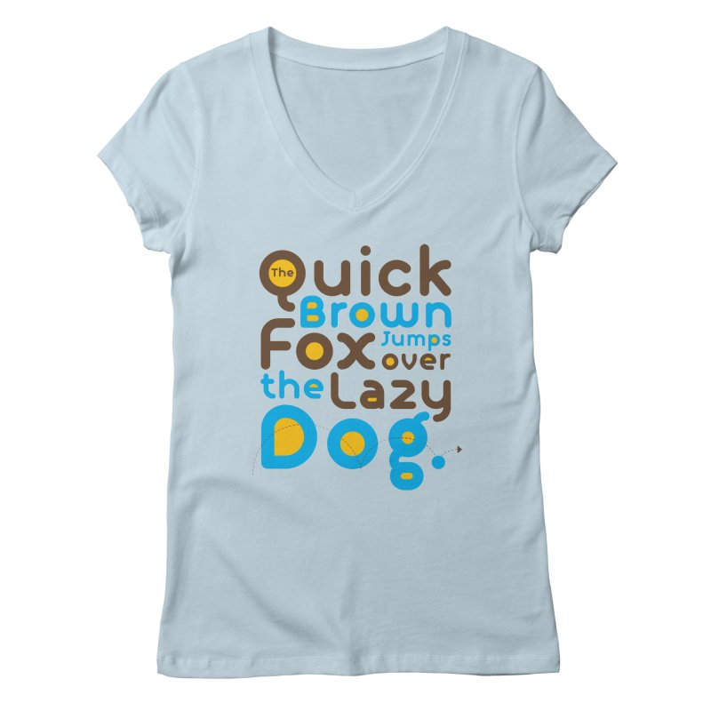 The Quick Brown Fox Jumps over the Lazy Dog Women's V-Neck by Sidewise Clothing & Design